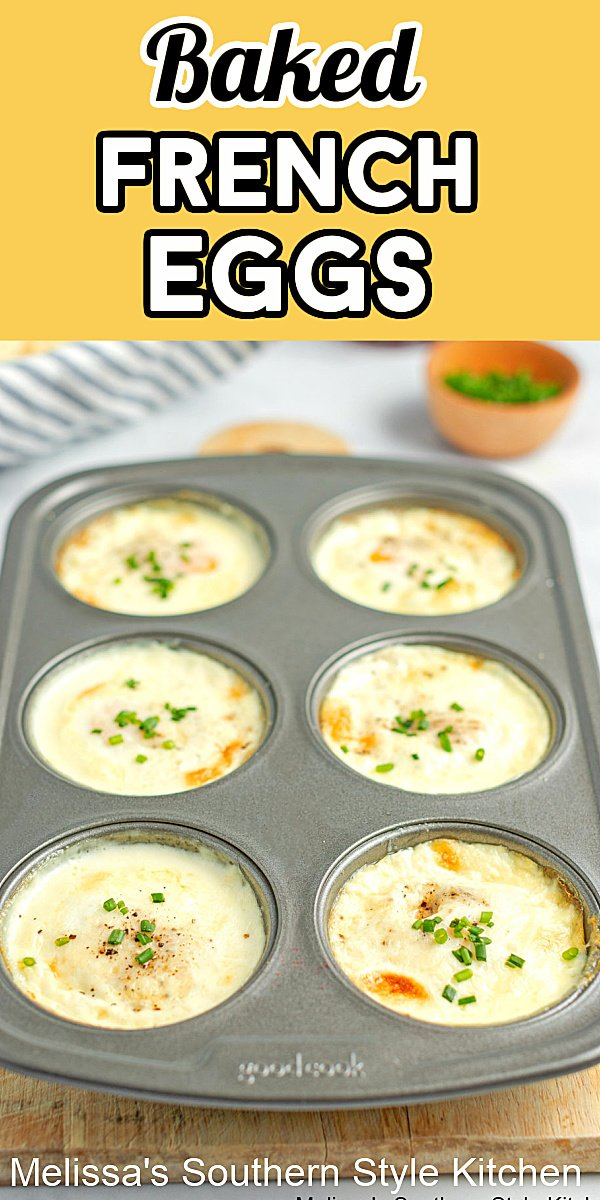 These super EASY and delicious Baked French Eggs are made in a muffin pan in a snap #bakedeggs #frencheggs #muffintineggs #muffintinrecipes #eggrecipes #breakfast #brunch #southernrecipes #southernfood #holidaybrunch #eggs #easyrecipes