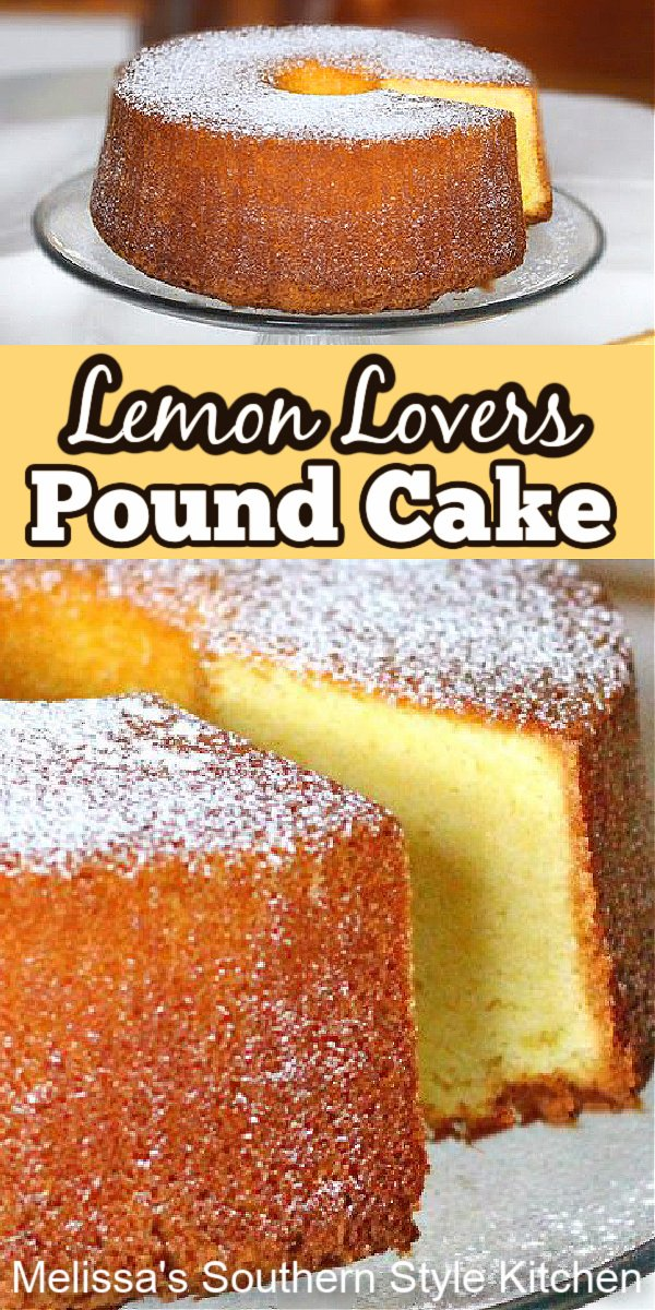This Lemon Lovers Pound Cake is dessert perfection whether it's topped with berries and whipped cream or a simple dusting of powdered sugar #lemonpoundcake #lemoncakerecipes #southernpoundcake #desserts #dessertfoodrecipes #lemoncake
