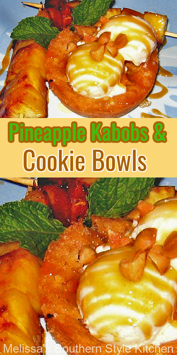 homemade grilled Pineapple Kabobs with cookie bowls and ice cream