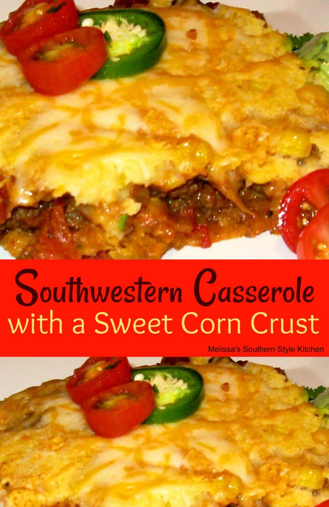 Southwestern Casserole With A Sweet Corn Crust ...