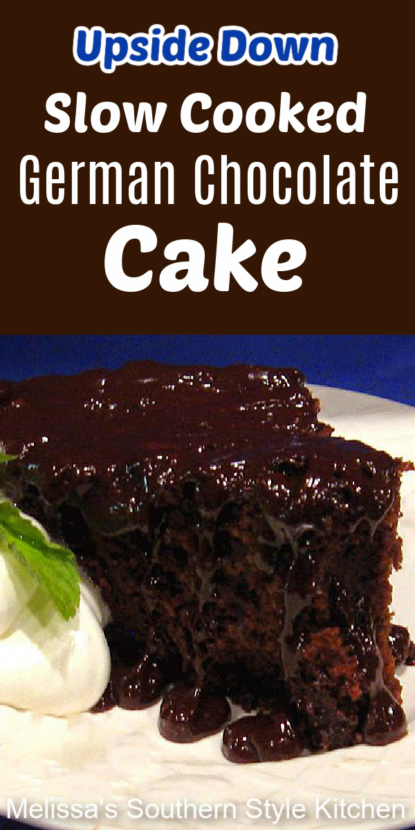 This upside down Slow Cooked German Chocolate Cake can be served warm with vanilla ice cream or a dollop of fresh whipped cream #slowcookerchocolatecake #crockpotcakerecipes #germanchocolatecake #chocolatecake #chocolatecakes #slowcookedgermanchocolatecake #upsidedowncake