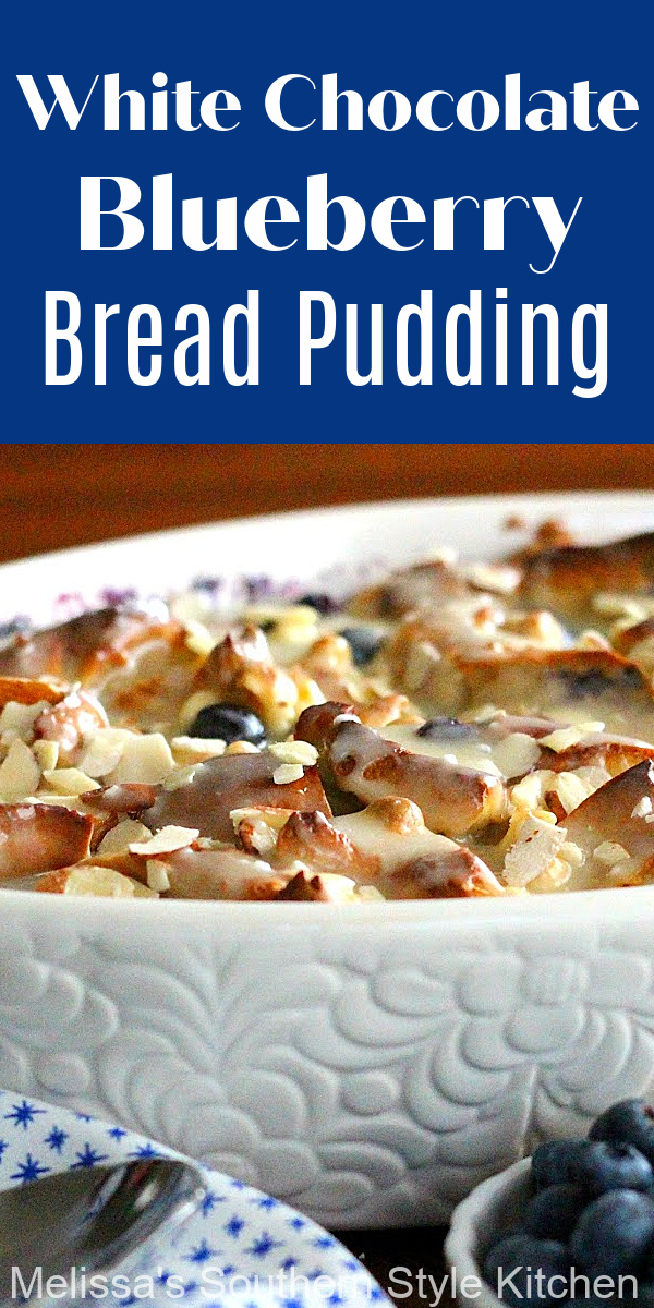 Fresh plump blueberries and white chocolate from the perfect pairing in this White Chocolate Blueberry Bread Pudding #blueberries #blueberrybreadpudding #breadpudding #blueberrydesserts #blueberrybread #blueberrybreadpudding