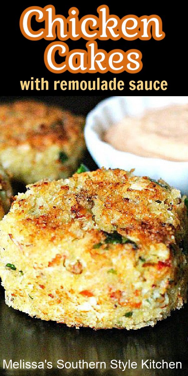 Chicken Cakes and Remoulade Sauce are a spectacular money saving dinner option #chickencakes #chicken #chickenrecipes #easydinnerideas #chickenbreastrecipes #dinner #southernrecipes #southernfood #melissassouthernstylekitchen