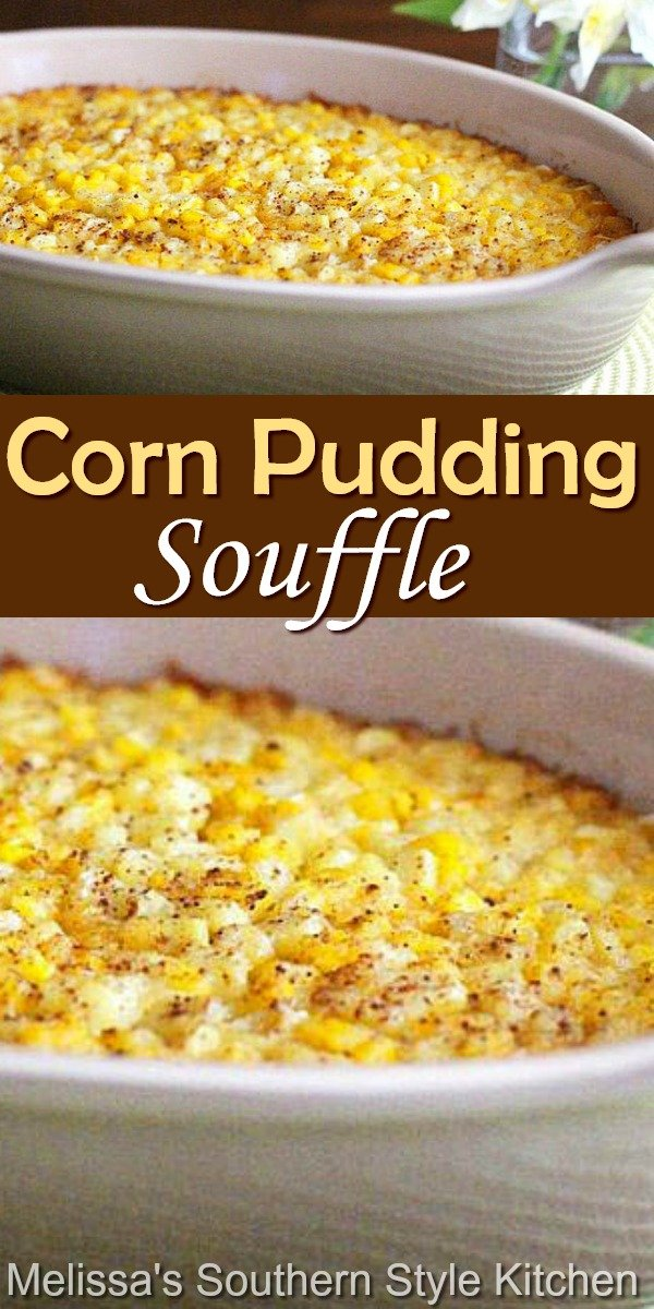Corn Pudding Souffle is the ideal sweet corn recipe for your holiday table #cornpudding #cornpuddingsouffle #souffle #cornrecipes #sidedishes #thanksgivingsides #corn #bakedcorn #sweetcornrecipes #christmasrecipes #holidayrecipes #southernfood #southernrecipes