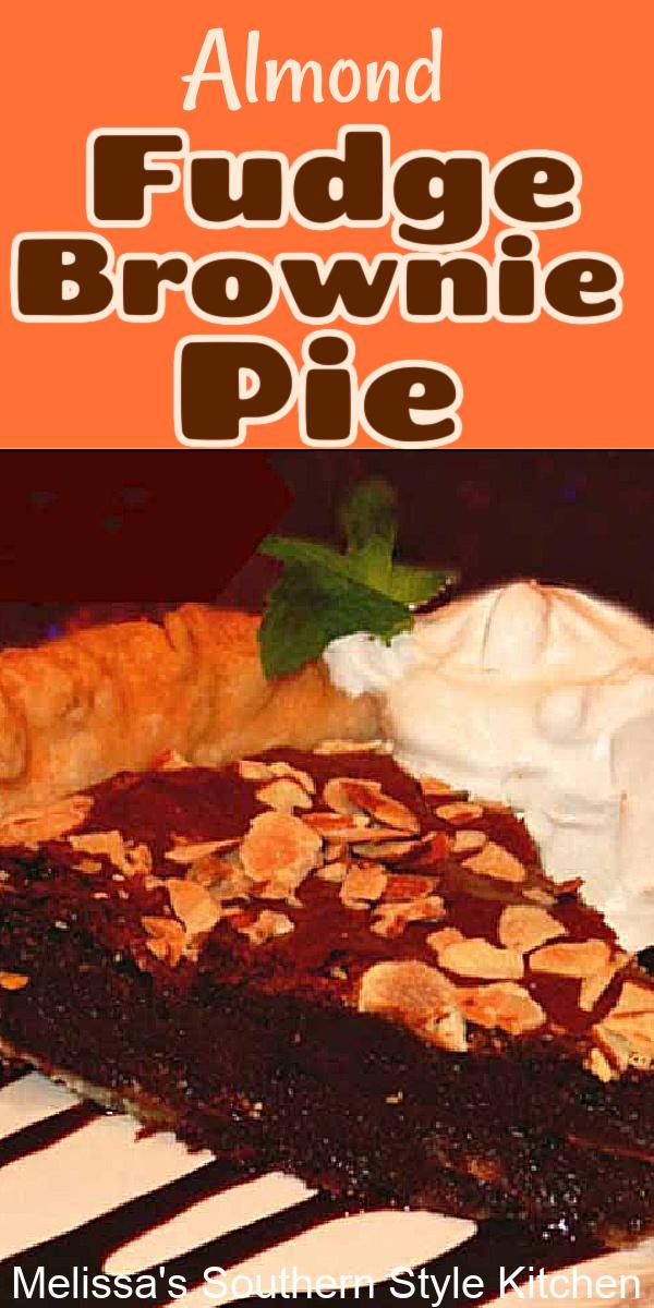Serve this Almond Fudge Brownie Pie warm or at room temperature with whipped cream or a generous scoop of vanilla ice cream #brownies #browniepie #easybrpwniepie #fudgepie #pierecipes #chocolatepie