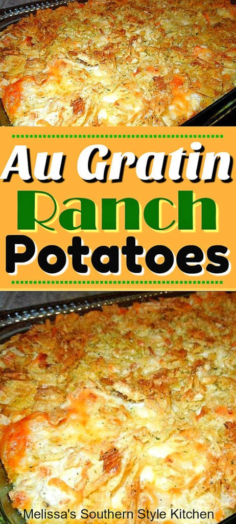 Simple side dishes don't come any better than cheesy Au Gratin Ranch Potatoes #augratinpotatoes #potatocasserole #bakedpotatoes #cheesy #sidedishrecipes #southernrecipes #potatoes #easyrecipes