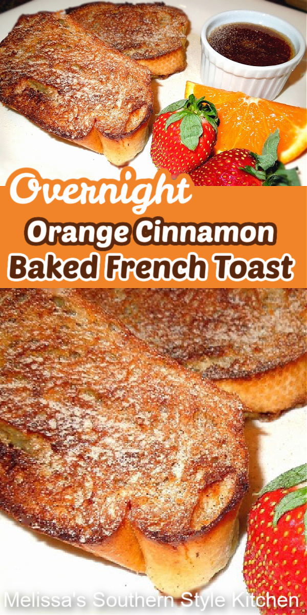 Assemble this make ahead Orange Cinnamon French Toast and have it ready to bake when you're ready to eat #frenchtoast #makeaheadfrenchtoast #bakedfrenchtoast #frenchtoastrecipe #brunchrecipes #orangesyrup #syruprecipes #southernrecipes