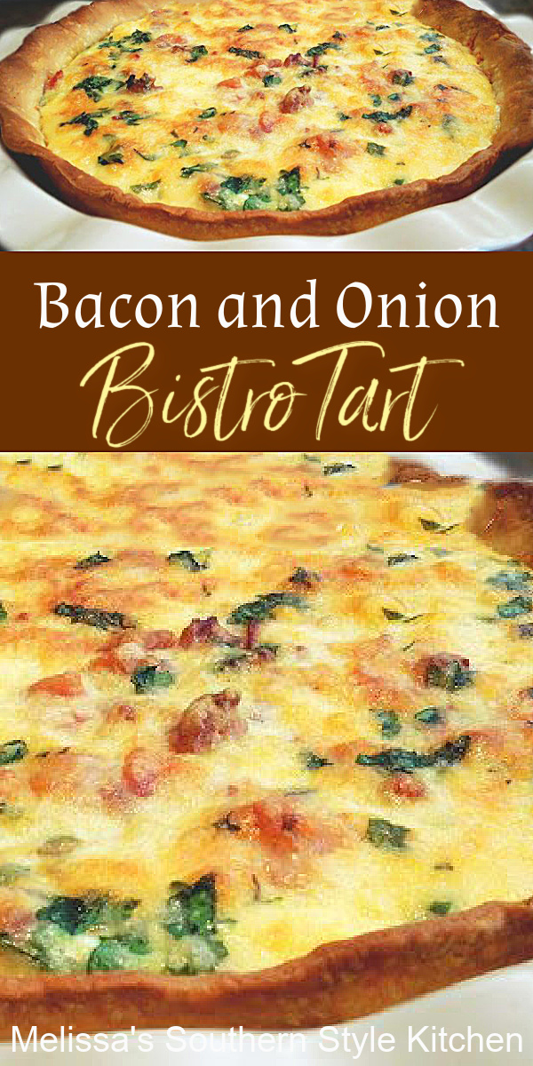 This Bacon and Onion Bistro Tart makes and any time of day meal #quiche #bacontart #brunch #breakfast #baconandoniontart #baconquiche #dinner #dinnerideas #caramelizedonions #southernrecipes #southernfood