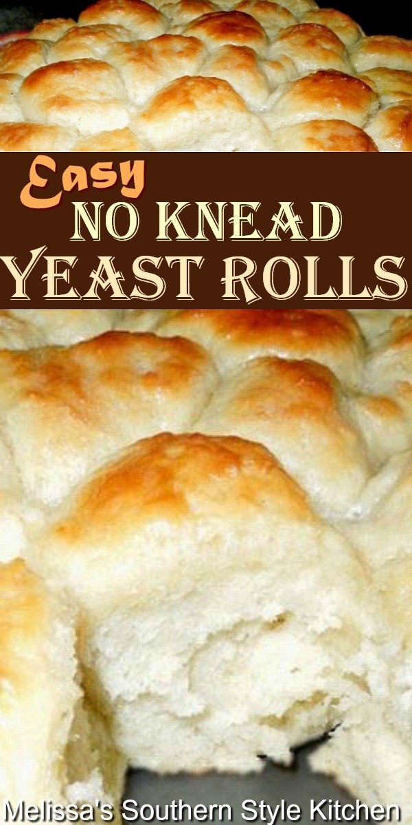 Bakers of all skill levels can make these fluffy mouthwatering No Knead Yeast Rolls #nokneadbread #nokneadrolls #yeastrolls #rolls #breadrecipes #bread #bestyeastrolls #fallbaking #holidayrecipes #dinnerrolls #homemadebread #food #recipes #southernfood #southernrecipes #melissassouthernstylekitchen