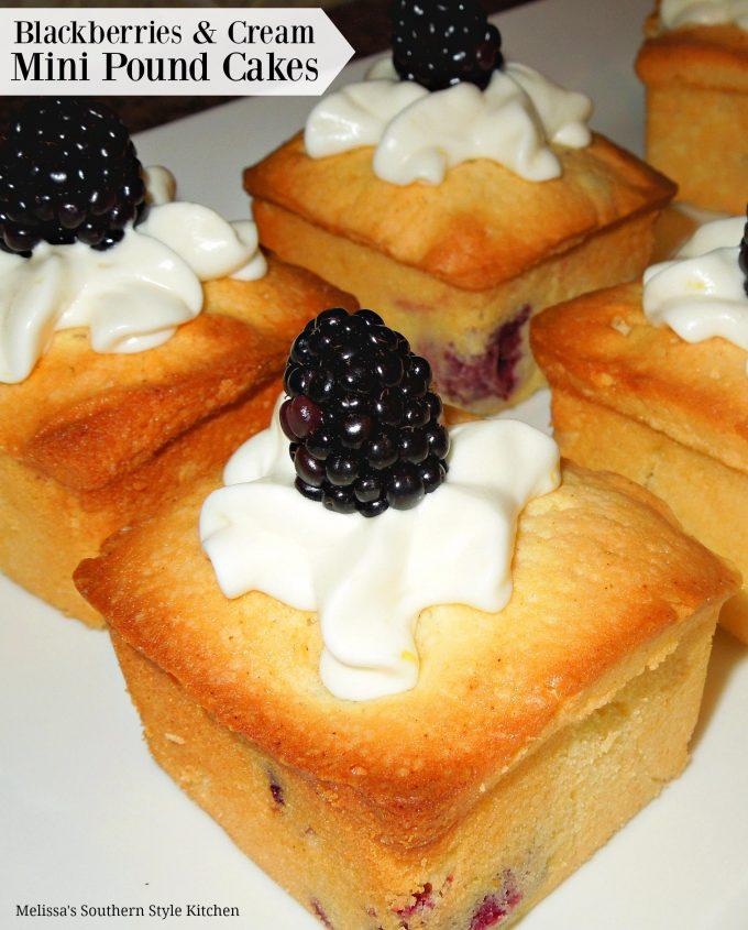 Blackberries And Cream Mini Pound Cakes
