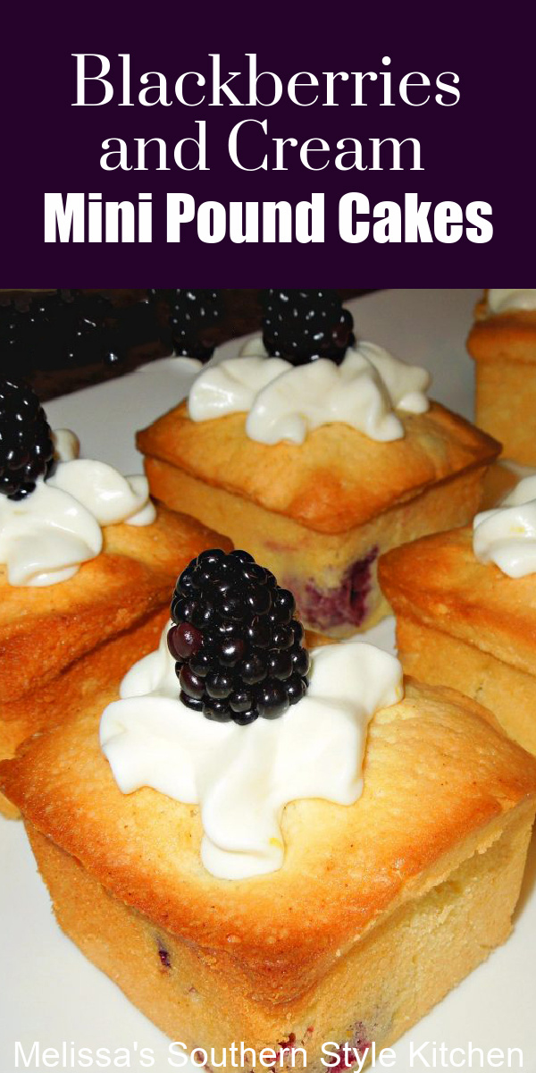 These cute as a button blackberry-filled mini pound cakes are simply scrumptious! #poundcake #blackberries #blackberrypoundcakes #southernpoundcake #cakes #cakerecipes #desserts #dessertfoodrecipes #holidaybaking #southernfood #southernrecipes
