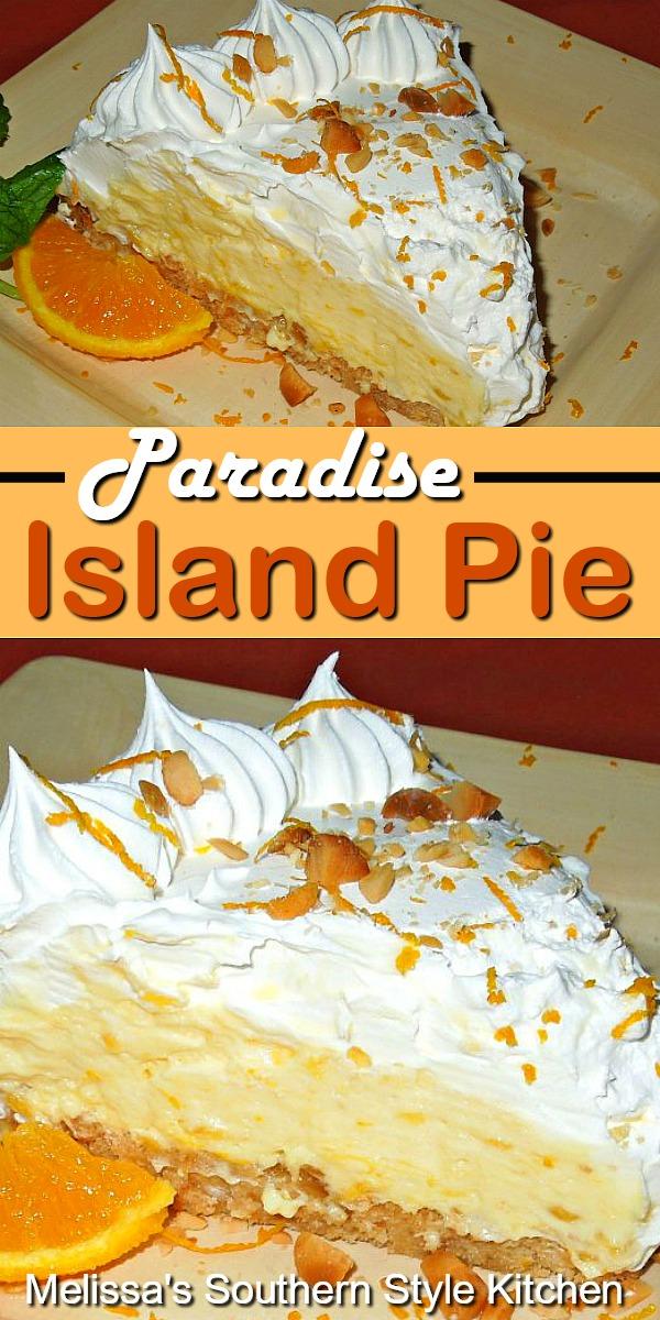 Enjoy this Paradise Island Pie at your own kitchen table #islandpie #orange #desserts #pies #pierecipes #desserts #dessertfoodrecipes #southernfood #southernrecipes #pie #summerdesserts