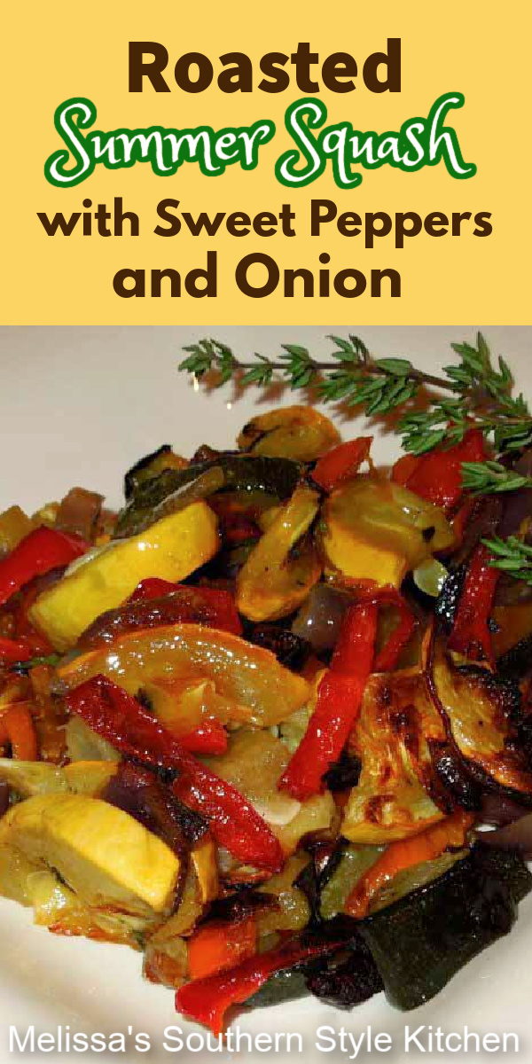 This healthy Roasted Summer Squash with Sweet Peppers and Onion brings simple elegance to any meal #roastedsquash #roastedpepeprs #onions #vegetarian #roastedevegetables #squash #zucchini #sidedishrecipes #dinnerideas #southernfood #southernrecipes