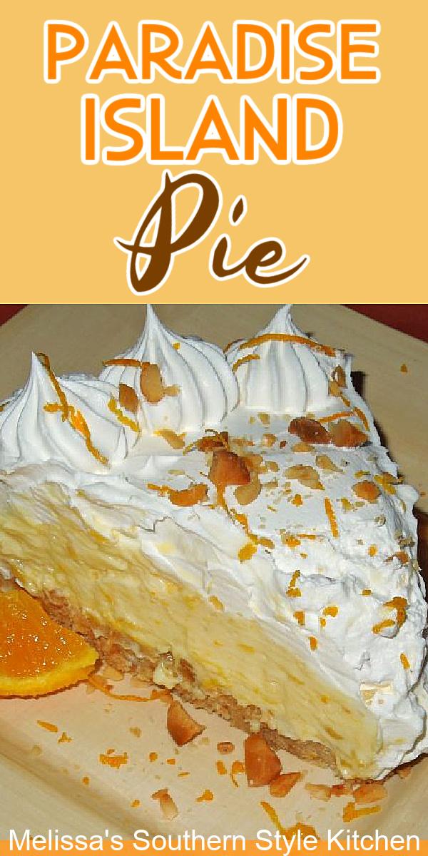 Enjoy this dreamy island inspired Paradise Island Pie at your own kitchen table #islandpie #orange #desserts #pies #pierecipes #desserts #dessertfoodrecipes #southernfood #southernrecipes #pie #summerdesserts