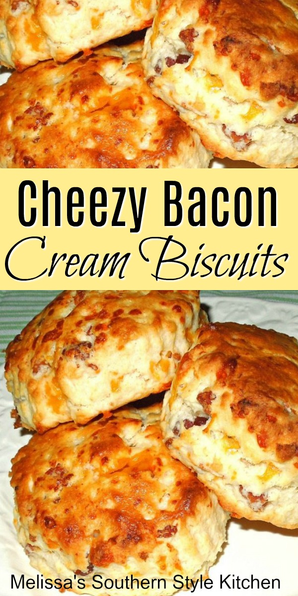 Cheezy Bacon Cream Biscuits are a tasty start to any day #biscuits #bacon #easybiscuitrecipes #brunch #breakfast #southernbiscuits #southernfood #southernrecipes #melissassouthernstylekitchen