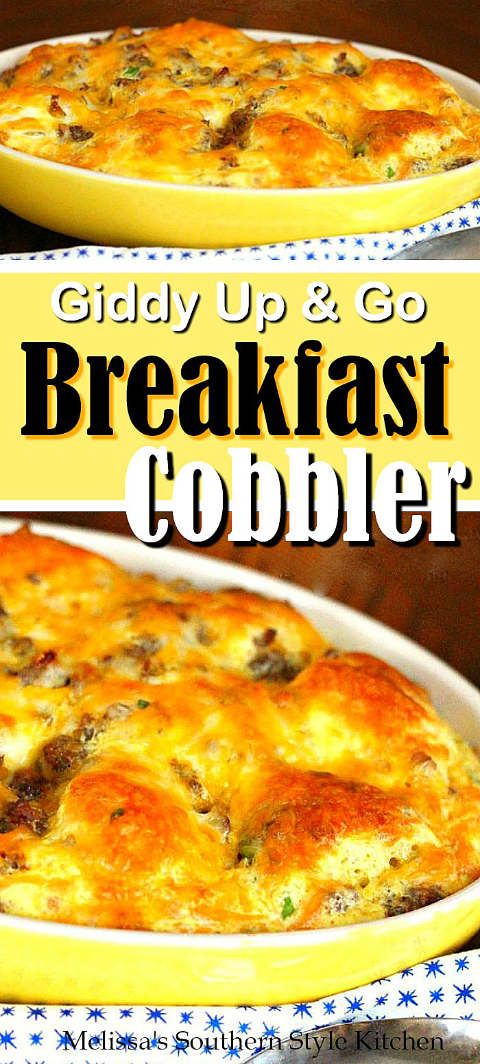 Start your day with this delicious Giddy Up And Go Breakfast Cobbler #breakfastcobbler #breakfast #cobblerrecipes #eggs #biscuits #sausage #brunch #holidaybrunch #southernfood #southernrecipes #biscuits #breakfastcasseroles