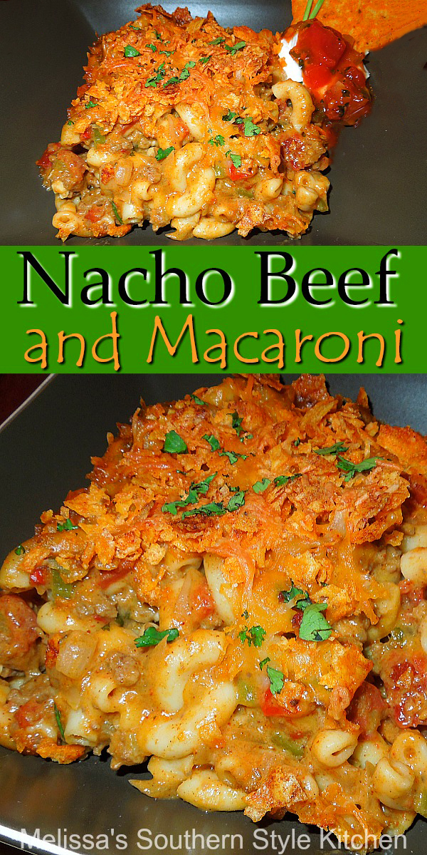 South of the border inspired Nacho Beef and Macaroni #nachobeef #macaroniandcheese #nachocheese #beefandmacaroni #macaronicasserole #pasta #casseroles #southernfood #southernrecipes #Mexicaninspired