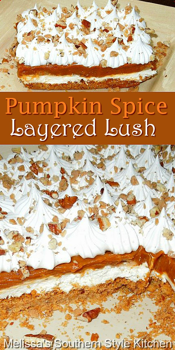 This Pumpkin Spice Layered Lush Dessert is a seasonal spinoff that's a must for your holiday desserts table #pumpkinspice #pumpkinspicelayeredlush #lushrecipes #pumpkin #pumpkinrecipes #thanksgivingrecipes #holidaybaking #thanksgivingdesserts #lush #southernfood #southernrecipes