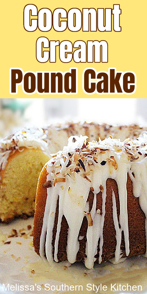 Made-from-scratch Coconut Cream Pound Cake With A Vanilla Cream Glaze #coconutcake #coconutpoundcake #southernfood #southernrecipes #coconutdesserts #easter #easterdesserts #holidayrecipes #cakes #cakerecipes #melissassouthernstylekitchen