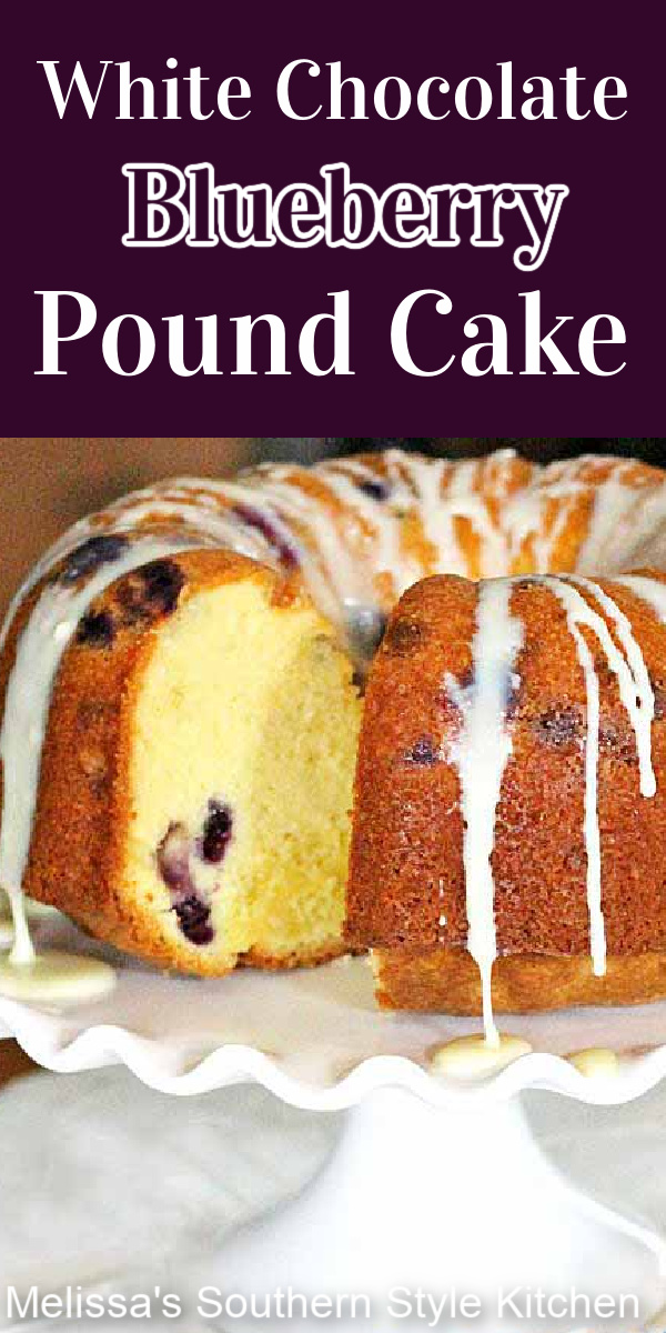 This scratch made White Chocolate Blueberry Pound Cake is delicious to the last crumb #blueberrycake #blueberrypoundcake #poundcakerecipes #whitechocolate #whitechocolatecake #cakes #southerndesserts #southernpoundcake