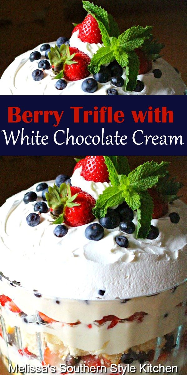 Irresistible red white and blue Berry Trifle with White Chocolate Cream #berrytrifle #strawberrytrifle #triflerecipes #whitechocolate #whitechocolatecream #whippedcream #berries #dessert #dessertfoodrecipes #southernrecipes #southernfood