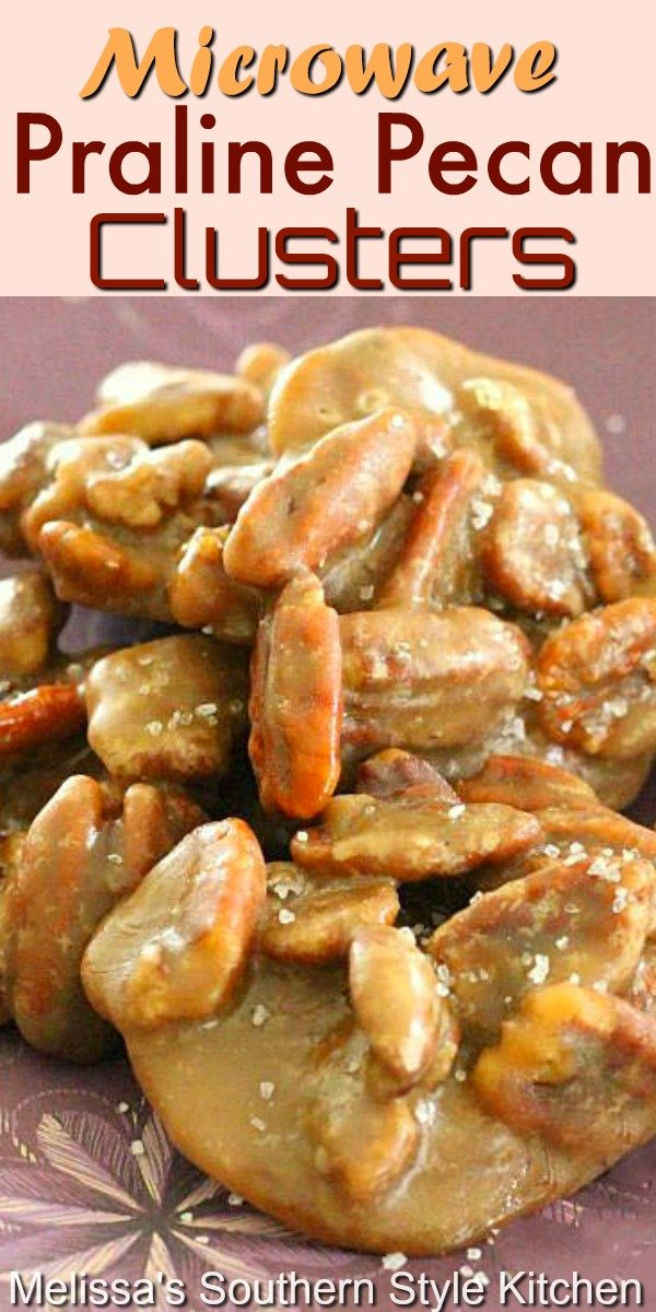 Make these scrumptious Sea Salted Praline Pecan Clusters in the microwave in no time flat #pralines #pralinepecans #pralinepecanclusters #candy #southernpralines #desserts #dessertfoodrecipes #southernfood #southernrecipes #holidayrecipes #easter #christmas #melissassouthernstylekitchen