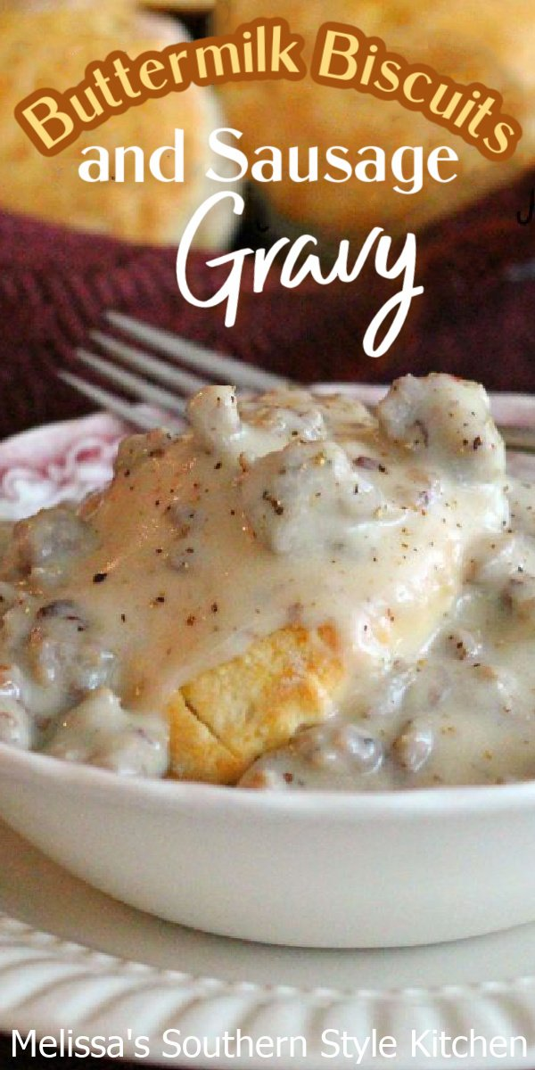 Start your morning with a bowl filled with comforting Buttermilk Biscuits and Sausage Gravy #biscuitsandgravy #buttermilkbiscuits #sausagegravyrecipe #brunch #breakfast #sausage #holidaybrunch #southernfood #southernrecipes #southernbiscuits