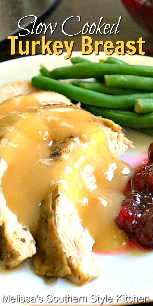 Are you hosting a smaller gathering this year? This Slow Cooked Turkey Breast is just the ticket and it's a cinch to bake to tender perfection in your slow cooker #slowcookedturkeybreast #turkeyrecipes #crockpotturkey #turkeyrecipes #turkeybreast #slowcookerturkeyrecipe #thanksgivingrecipes #holidayrecipes #slowcookerrecipes #turkey #southernfood #southernrecipes #dinnerideas