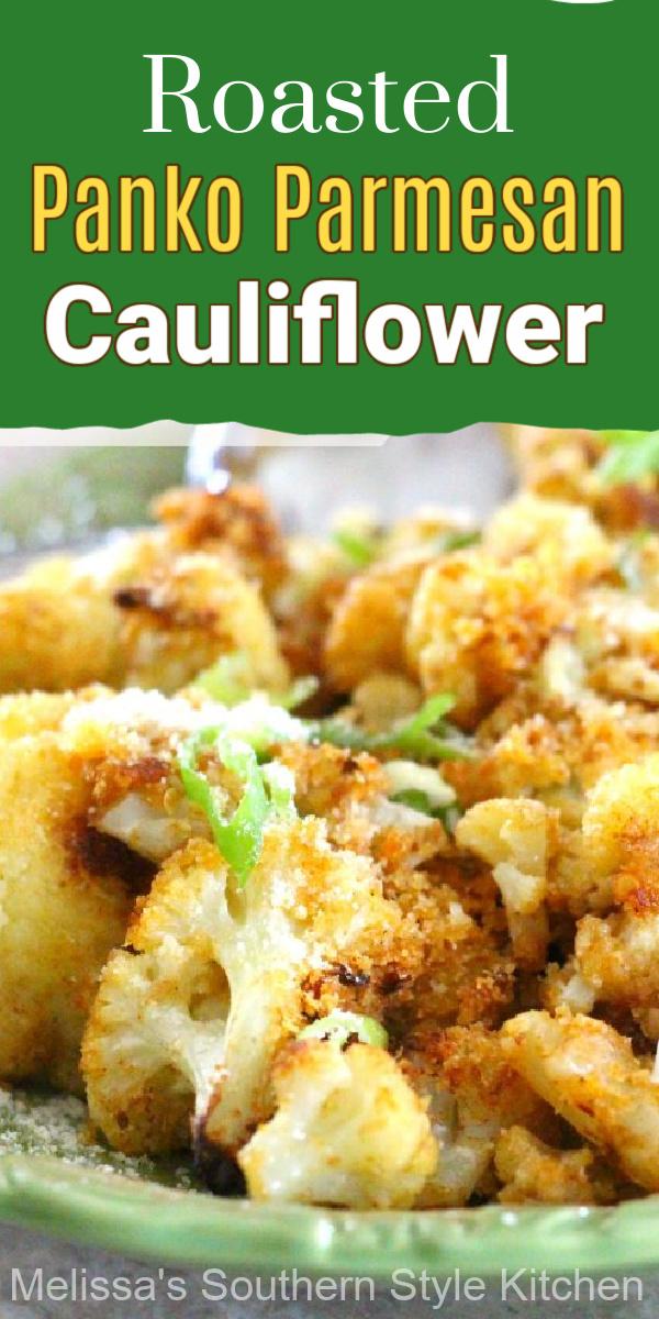Shake-up your side dish menu and serve this Oven Roasted Panko-Parmesan Cauliflower to compliment your favorite entrees #cauliflower #roastedcauliflower #pankoparmesancauliflower #ovencauliflower #cauliflowerrecipes