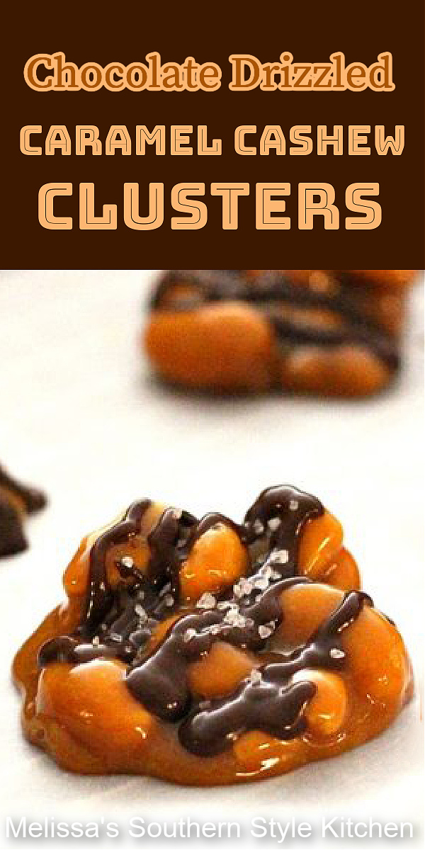 Chewy and delicious homemade Chocolate Drizzled Caramel Cashew Clusters #cashewclusters #chocolate #caramelcashewclusters #candyrecipes #caramel #cashews #cashewcandy #holidays #holidaysweets #southernrecipes #southernfood