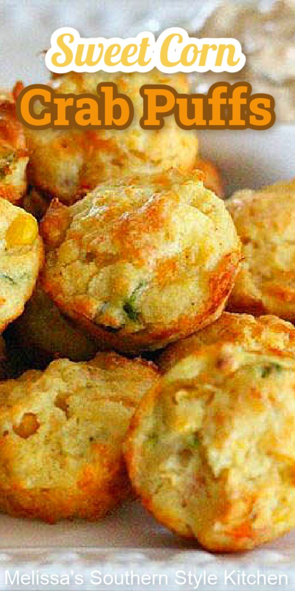 These two bite Sweet Corn Crab Puffs are impossible to resist #crabpuffs #corncrabpuffs #puffs #appetizers #holidayrecipes #holidays #footballfood #superbowl #southernfood #seafoodrecipes #southernrecipes #sweetcorn #cornrecipes #jumbolumpcrab