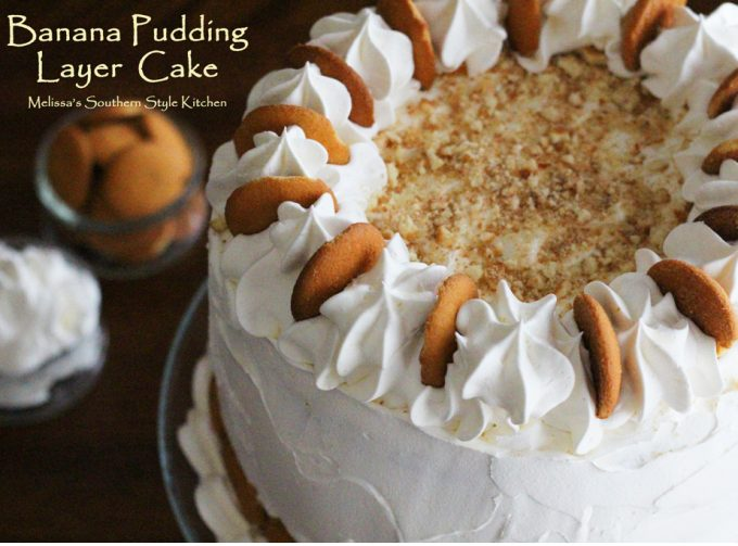 Banana Pudding Layer Cake Melissassouthernstylekitchen Com