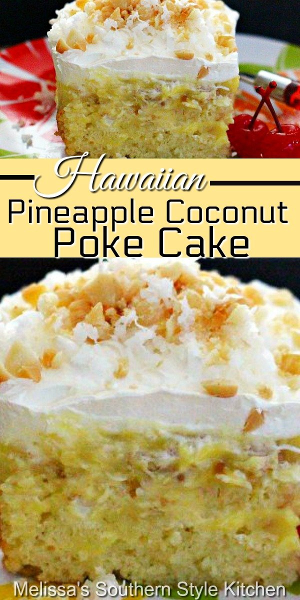 Hawaiian Pineapple Coconut Poke Cake brings island flavors to the dessert table #pokecakes #pineapplecake #pineapplecoconutpokecake #cakes #desserts #dessertfoodrecipes #southernfood #southernrecipes #sheetcakes