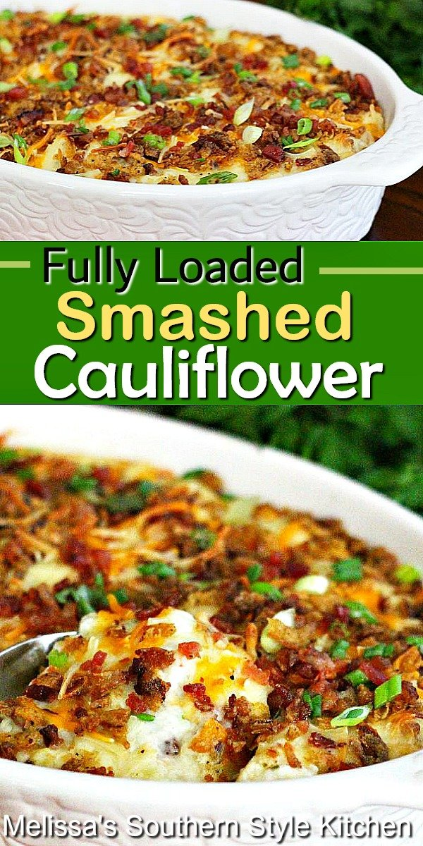 This rich and decadent Fully Loaded Smashed Cauliflower is the perfect side dish for any meal #loadedcauliflower #smashedcauliflower #cauliflowerrecipes #lowcarb #glutenfree #sidedishrecipes #bacon #cauliflowercasserole #casseroles #dinner #dinnerideas #southernfood #southernstylerecipes