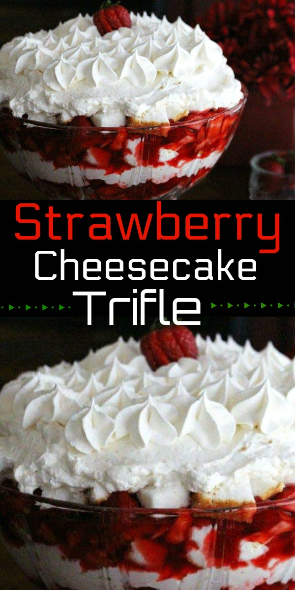 This Strawberry Cheesecake Trifle will make a stunning addition to your desserts menu #strawberrytrifle #strawberrycheesecake #strawberrytrifle #triflerecipes #desserts #dessertfoodrecipes #southernfood #holidayrecipes #mothersday #easter #christmasrecipes #southernrecipes
