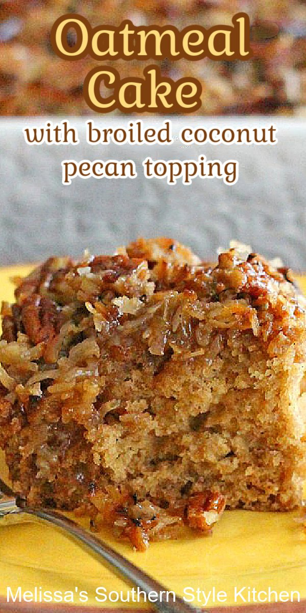 This vintage Oatmeal Cake with Broiled Coconut Pecan Topping is unbelievably rich and delicious! #oatmealcake #cakerecipes #coconutpecanfrosting #oldfashionedoatmealcake #desserts #dessertfoodrecipes #southernrecipes #southernfood #holidaybaking #holidaycakes #birthdaycake