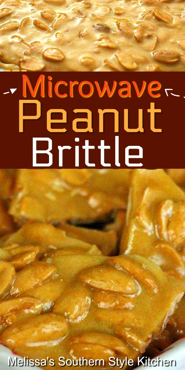 Make buttery peanut brittle in no time flat using a microwave #microwavepeanutbrittle #peanutbrittle #peanuts #candy #holidayrecipes #southernfood #desserts #dessertfoodrecipes #christmasrecipes #southernrecipes #christmascandy #holidaydesserts