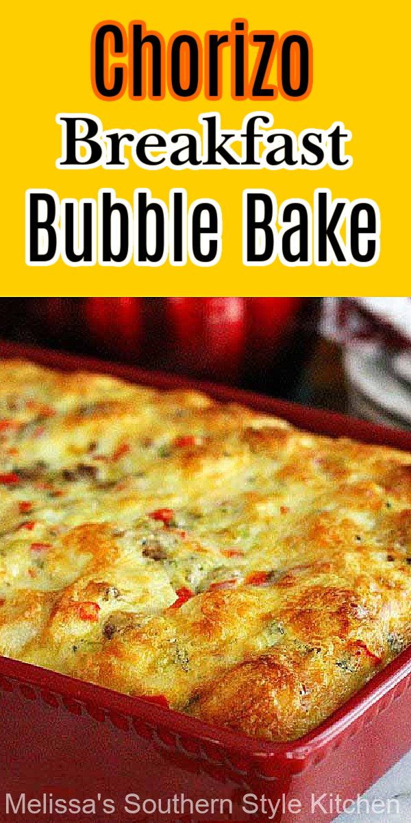 Make ahead Chorizo Breakfast Bubble Bake can be assembled in advance then baked when you're ready to eat #breakfastcasserole #brunchcasserole #makeaheadcasseroles #holidaybrunch #holidayrecipes #brunchrecipes #bubblup #bubblebake #overnightcasseroles #christmas #thanksgiving #southernrecipes #southernfood #melissassouthernstylekitchen