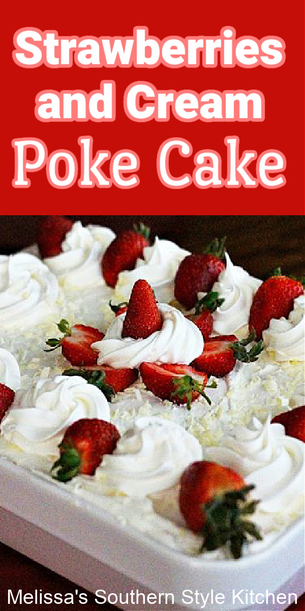 The heavenly match-up of strawberries and cream shines in this stunning poke cake #strawberriesandcream #strawberrypokecake #strawberries #pokecakes #sheetcakes #strawberrycake #cakerecipes #desserts #dessertfoodrecipes #holidaybaking #southernfood #southernrecipes