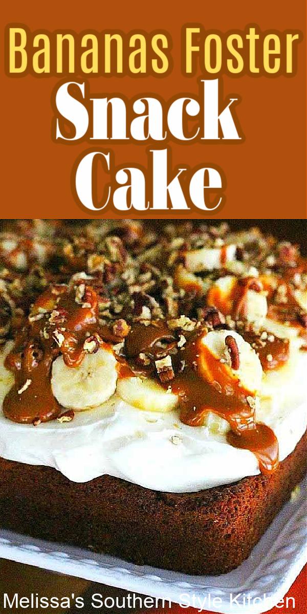 Thrill your dessert eaters with this Bananas Foster Snack Cake #banansfoster #snackcake #bananacake #bananasfosterrecipes #layercakes #easycakerecipes #caramel #bananas #bananacakerecipes #southerncakes