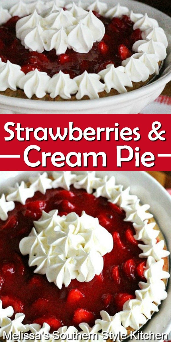 This fresh Strawberries and Cream Pie has a whipped cheesecake layer hidden inside #strawberrypie #strawberriesandcream #pierecipes #strawberries #cheesecake #strawberrydesserts #freshstrawberries #desserts #dessertfoodrecipes #summerdesserts #southernfood #southernrecipes