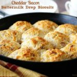 Cheddar Bacon Buttermilk Drop Biscuits