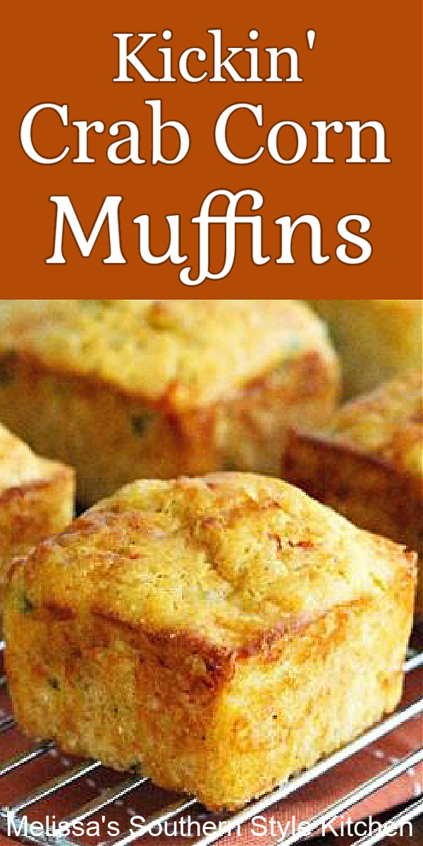 Slather these Kickin Crab Corn Muffins with sweet cream butter for a seafood treat #cornmuffins #crabmuffins #cornbread #muffins #southerncornbred #seafoodrecipes #crab #southernfood #dinnerideas #jumbolumpcrab #southernrecipes
