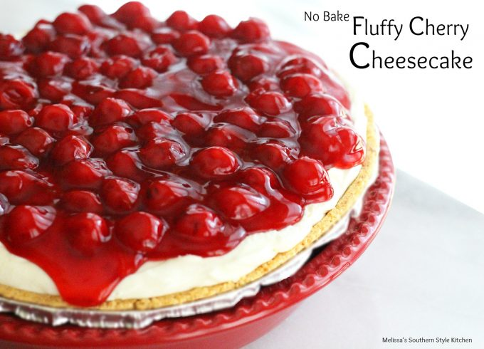 No Bake Fluffy Cherry Cheesecake - melissassouthernstylekitchen.com