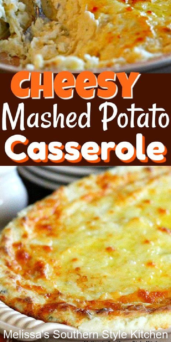 This Cheesy Mashed Potato Casserole is the perfect side dish for any meal #mashedpotatoes #cheesypotatoes #potatocasserole #potatocasserolerecipes #southernrecipes #bakedmashedpotatoes #makeaheadpotatoes