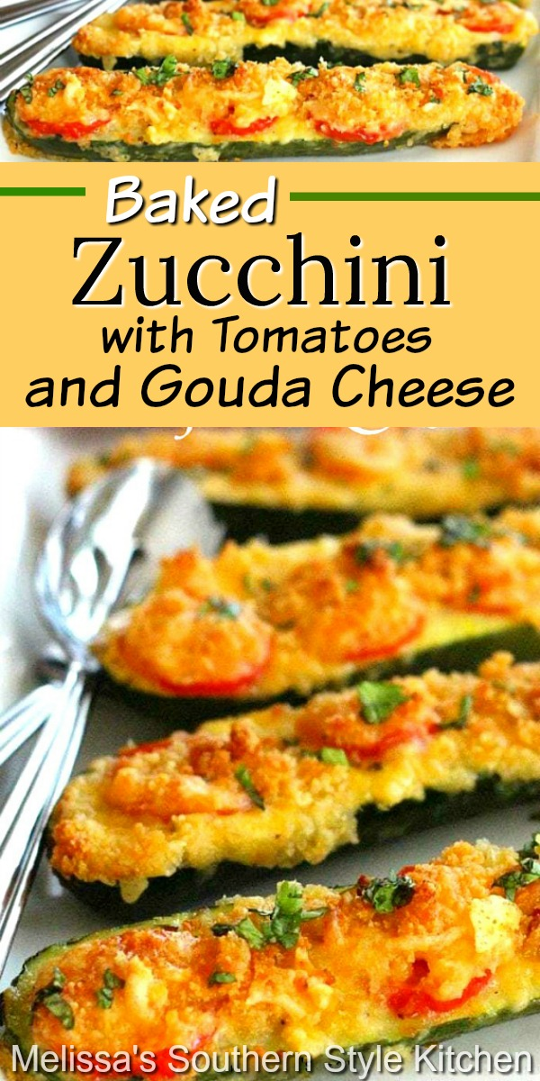 Take zucchini to another level with sweet plum tomatoes and Gouda cheese #bakedzucchini #goudacheese #zucchinirecipes #sidedishrecipes #vegetarian #healthyfood #southernrecipes #southernfood
