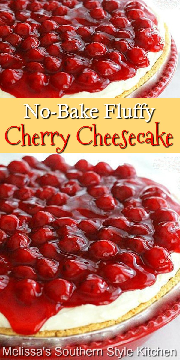 The fluffy filling for this Cherry Cheesecake requires no cooking at all #cherrycheesecake #cheesecakes #cherries #cheesecakerecipes #nobakedesserts #nobakecheesecake #southernfood #southernrecipes #desserts #dessertfoodrecipes