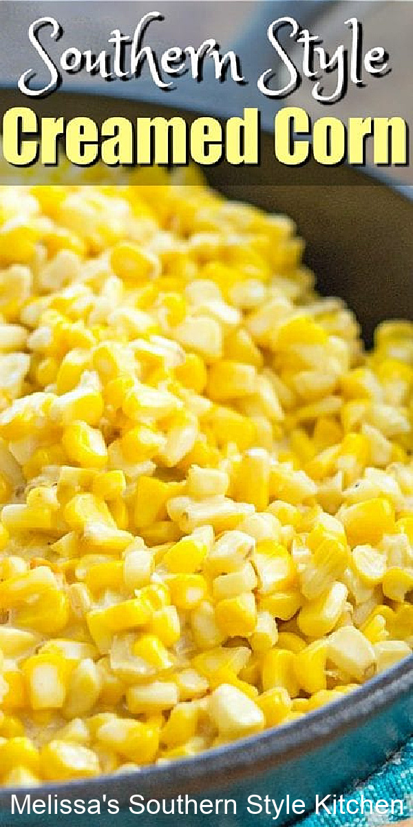This homemade Southern Style Creamed Corn is a dreamy side dish option #creamedcorn #southernrecipes #cornrecipes #southerncornrecipes #sidedishrecipes #corn #holidaysides #southernfood #melissassouthernstylekitchen #easyrecipes #easy #food