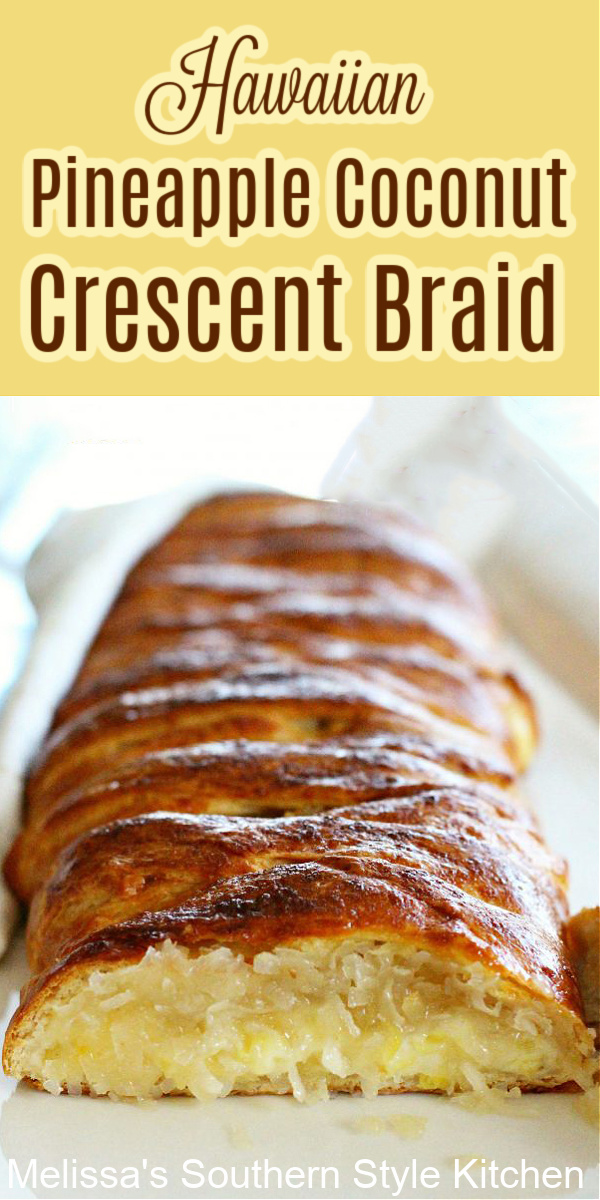 This Hawaiian Pineapple Coconut Crescent Braid features a decadent cream cheese filling filled with sweet coconut and crushed pineapple #hawaiiancrescentbraid #pineapplecoconut #crescentrollrecipes #brunch #breakfast #pineappledesserts #coconutdesserts #dessertrecipes #holidaybrunch