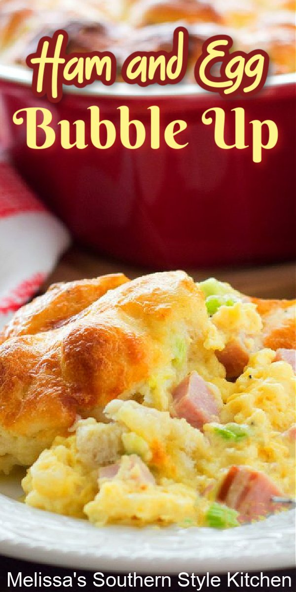 This delicious Ham and Egg Bubble Up is a spectacular start to any day #hamandeggs #bubbleup #hamandeggcasserole #breakfast #brunch #breakfastcasserole #eggs #leftoverham #dinner ideas #holidaybrunch #Christmasbrunch #southernfood #southernrecipes
